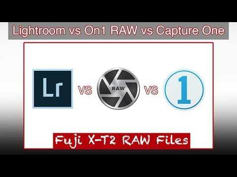 Fuji X-T2 RAW Files: Lightroom vs On1 Photo  RAW vs Capture One Pro