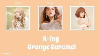 Orange Caramel (오렌지 캬라멜) - A-ing (아잉) Color Coded Lyrics Han…
