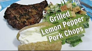 Grilled Lemon Pepper Pork Chops | What's Cooking Wednesday?
