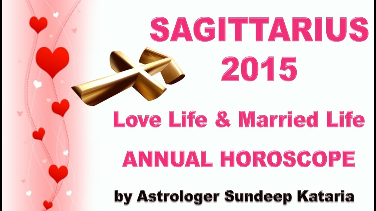Sagittarius Annual Horoscope 2015 Love Life & Married Life