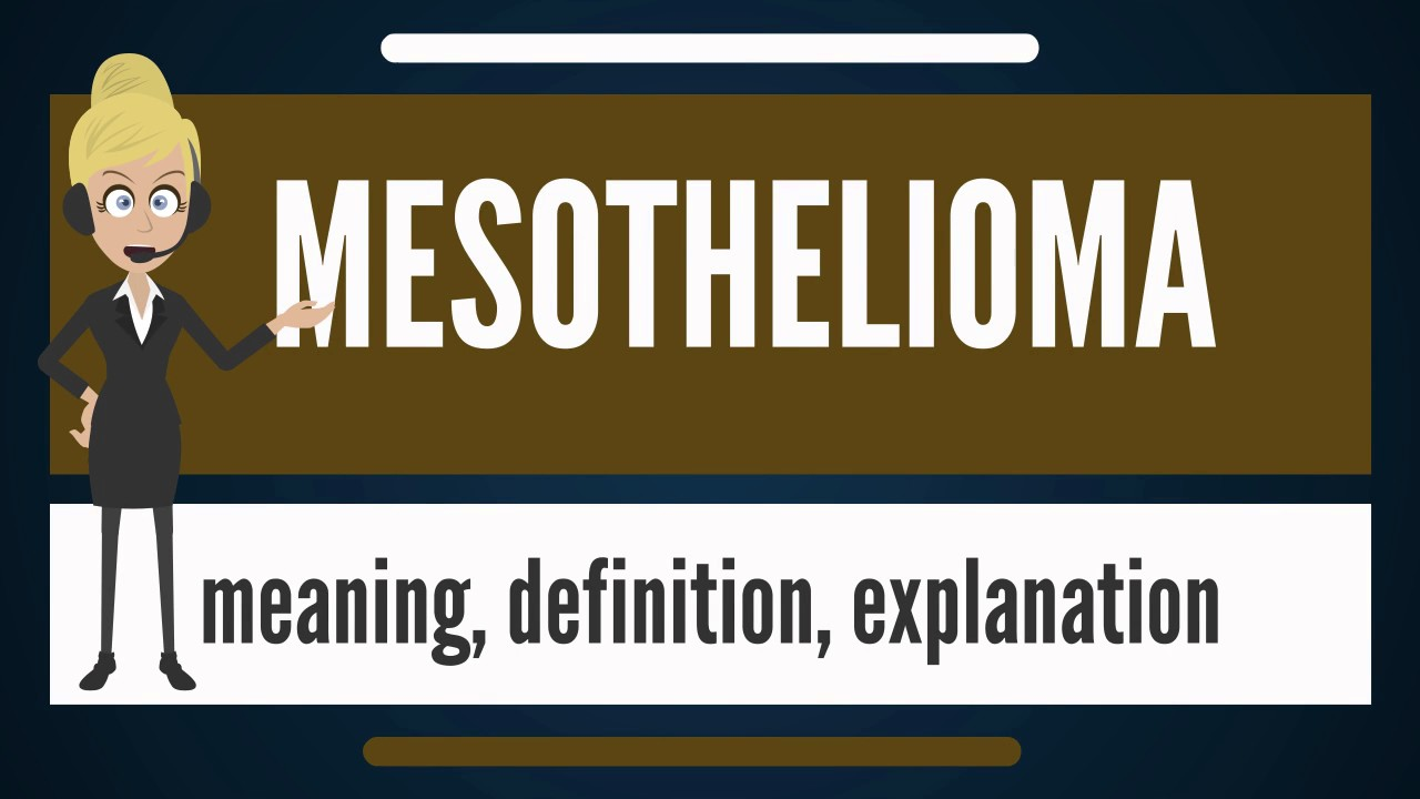 what is mesothelioma? what does mesothelioma mean? mesotheliomawhat is mesothelioma? what does mesothelioma mean? mesothelioma meaning, definition u0026 explanation