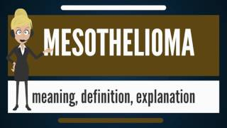 What is MESOTHELIOMA? What does MESOTHELIOMA mean? MESOTHELIOMA meaning, definition & explanation