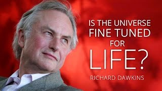 Is the Universe Fine-Tuned for Life? - Richard Dawkins