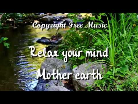 Copyright Free Relax Music - Relax your mind - Mother earth