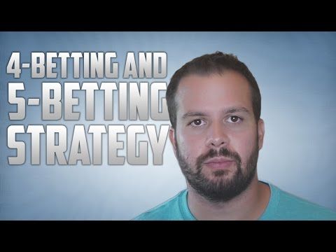 4-Betting and 5-Betting Strategy in No Limit Hold'em