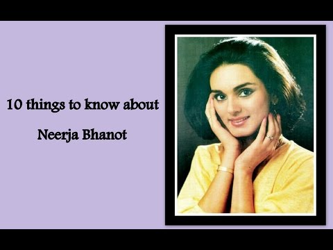 10 Things You Must Know About Neerja Bhanot