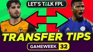 FPL TRANSFER TIPS FOR GAMEWEEK 32 | Who to buy and sell? | Fantasy Premier League Tips 2020/21