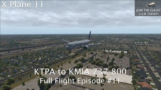X-Plane EP #11 | 737-800 | KTPA to KMIA Full Flight