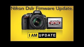 How to update firmware of Nikon Dslr Camera's