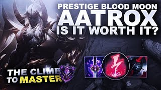PRESTIGE BLOOD MOON AATROX, IS IT WORTH IT? - Climb to Master | League of Legends