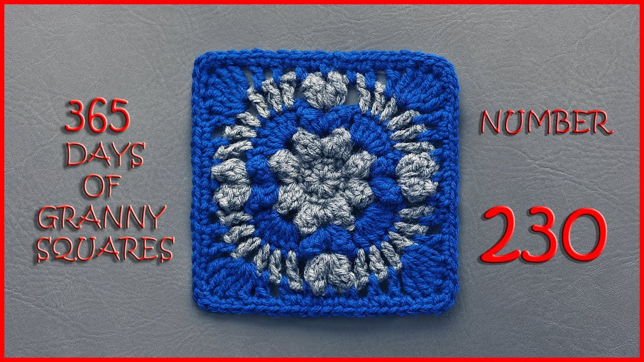 365 Days of Granny Squares Number 230 - YouTube