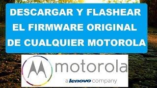 FLASHEAR FIRMWARE ORIGINAL EN CUALQUIER MOTOROLA DESBRICKEAR SIN PROGRAMAS SOLUCIÓN RSD LITE