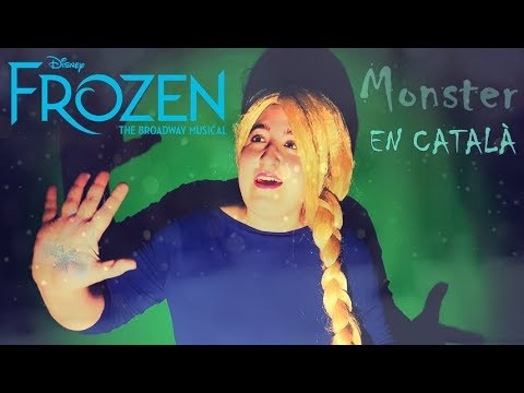 """""""Monster"""" ~ CATALAN Cover - ❄FROZEN the musical❄"""