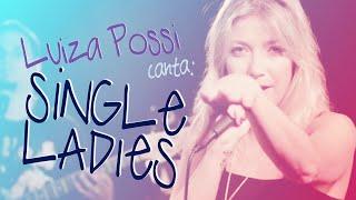 Luiza Possi - Single Ladies (Beyoncé) | LAB LP