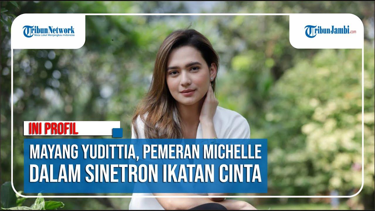 Ini Profil Mayang Yudittia Pemeran Michelle Dan Menjadi Orang Ketiga Dalam Sinetron Ikatan Cinta Youtube