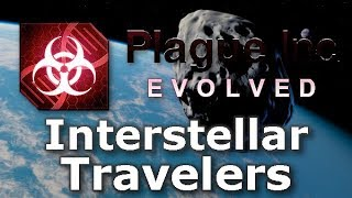 Plague Inc: Custom Scenarios - Interstellar Travelers
