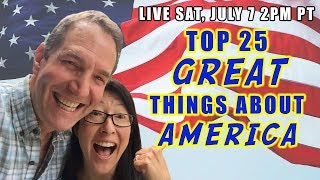 Top 25 GREAT Things About America! LIVE!