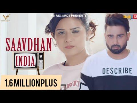 Saavdhan India (Full Video) | Daljeet Chahal | Akansha Sareen | New Punjabi Songs 2018 | VS Records