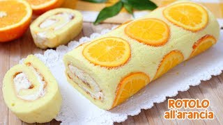 ROTOLO SOFFICE ALL'ARANCIA🍊 - Ricetta Facile - Orange Roll Cake