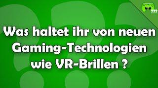 Was haltet ihr von neuen Gaming-Technologien wie VR-Brillen ? - Frag PietSmiet ?!