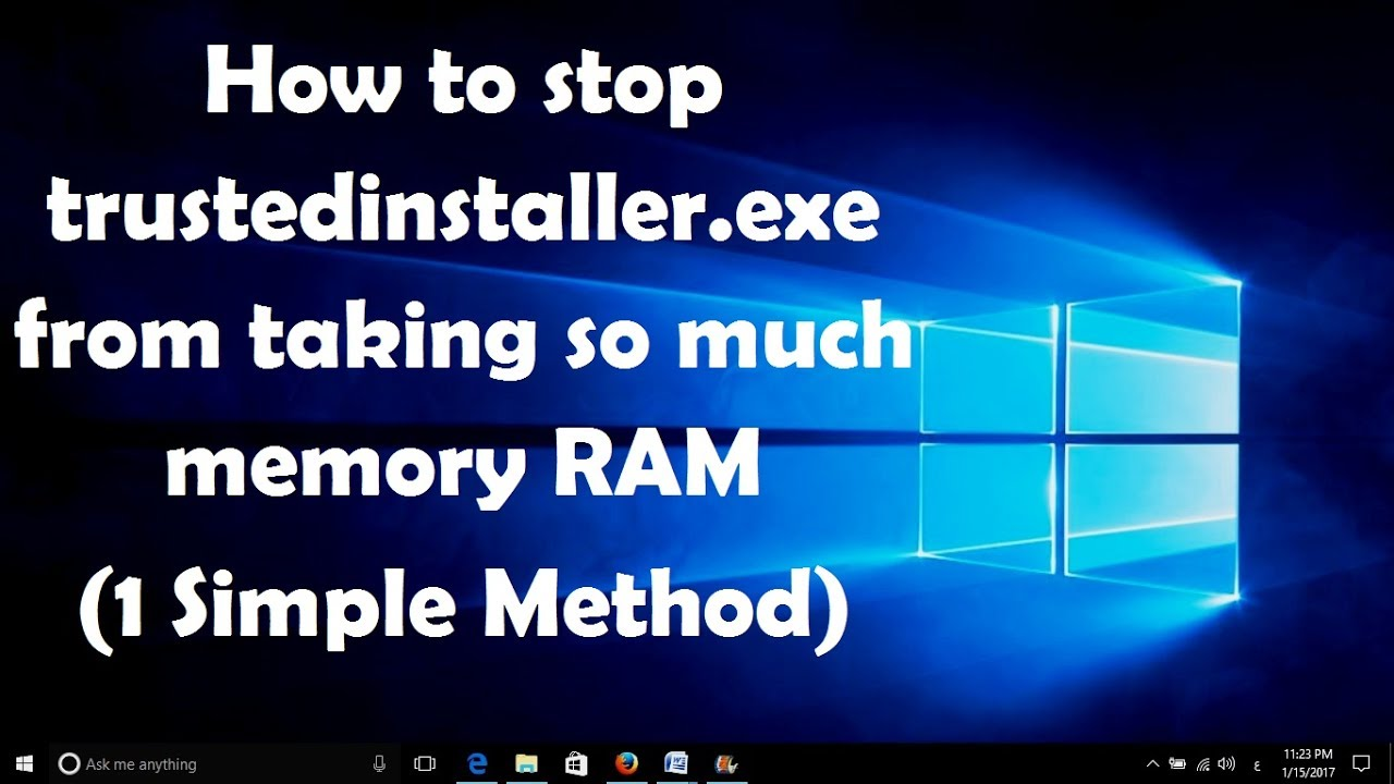 How to stop trustedinstaller.exe from taking so much memory RAM in