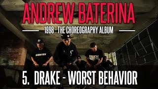 Andrew Baterina Choreography - 1998 | 5. WORST BEHAVIOR | @drake