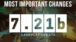 Dota 2 NEW 7.21b Patch GAMEPLAY UPDATE - MOST IMPORTANT CHANGES!