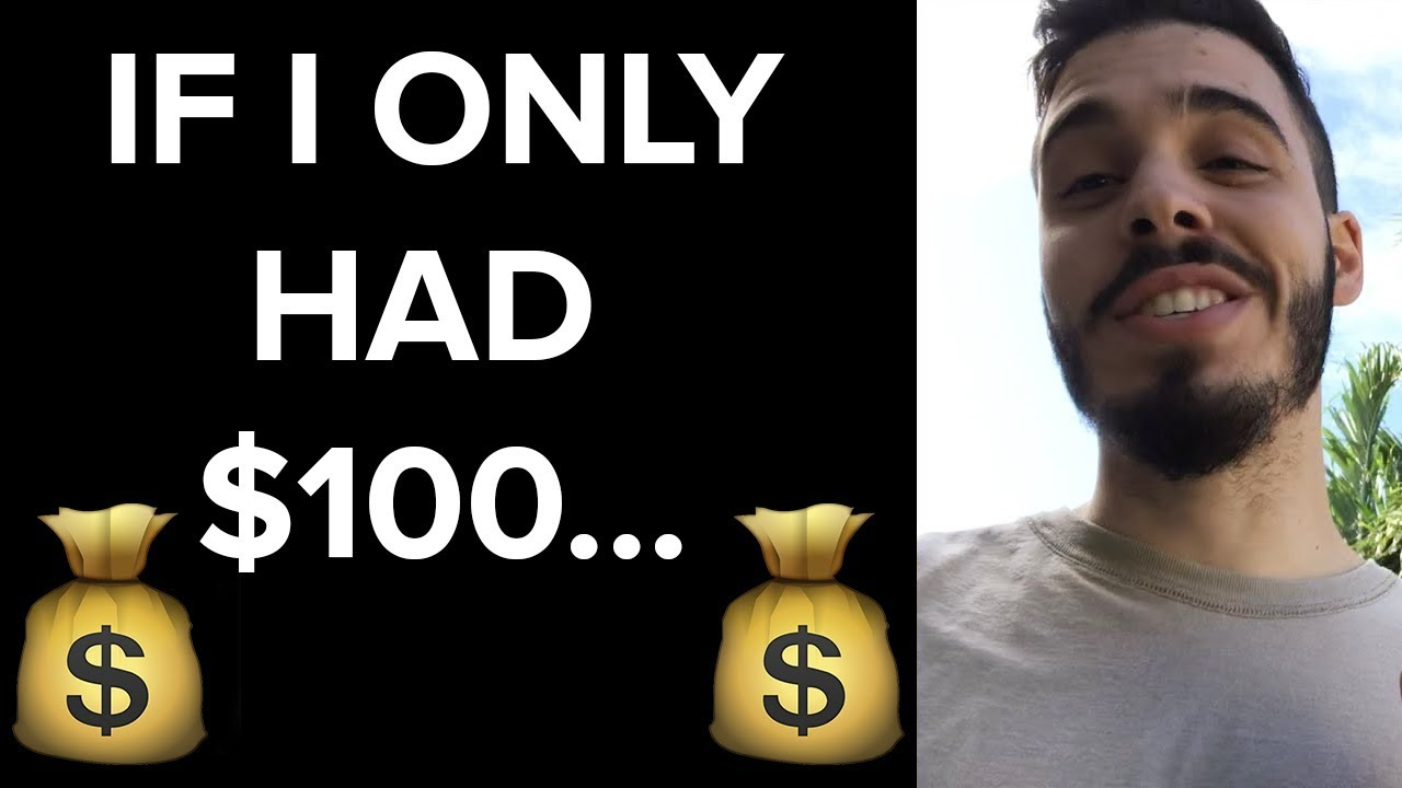 How To Make Money If You ONLY Have $100 (3 Business Ideas)