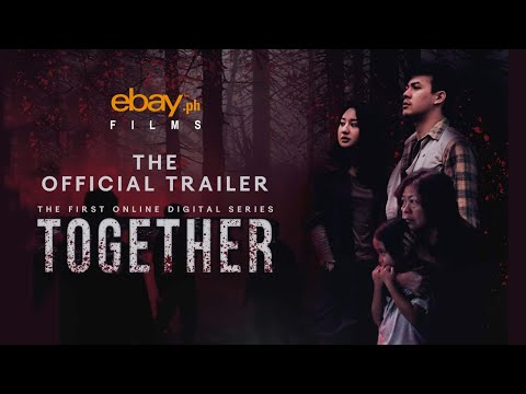 """OFFICIAL TRAILER Of """"TOGETHER"""", EBay Philippines First Original Digital Series"""