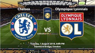 Chelsea 2 - 2 Lyon | 2018 International Champions Cup | FIFA 18