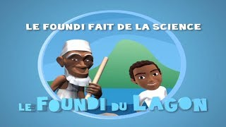 Episode 4 : Le Foundi fait de la science (Foundi du Lagon) - Shibushi
