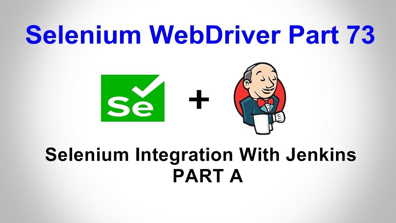 Selenium WebDriver | Part73 | Selenium Integration with Jenkins | Run First Project on Jenkins