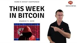 This week in Bitcoin - Mar 11th, 2019