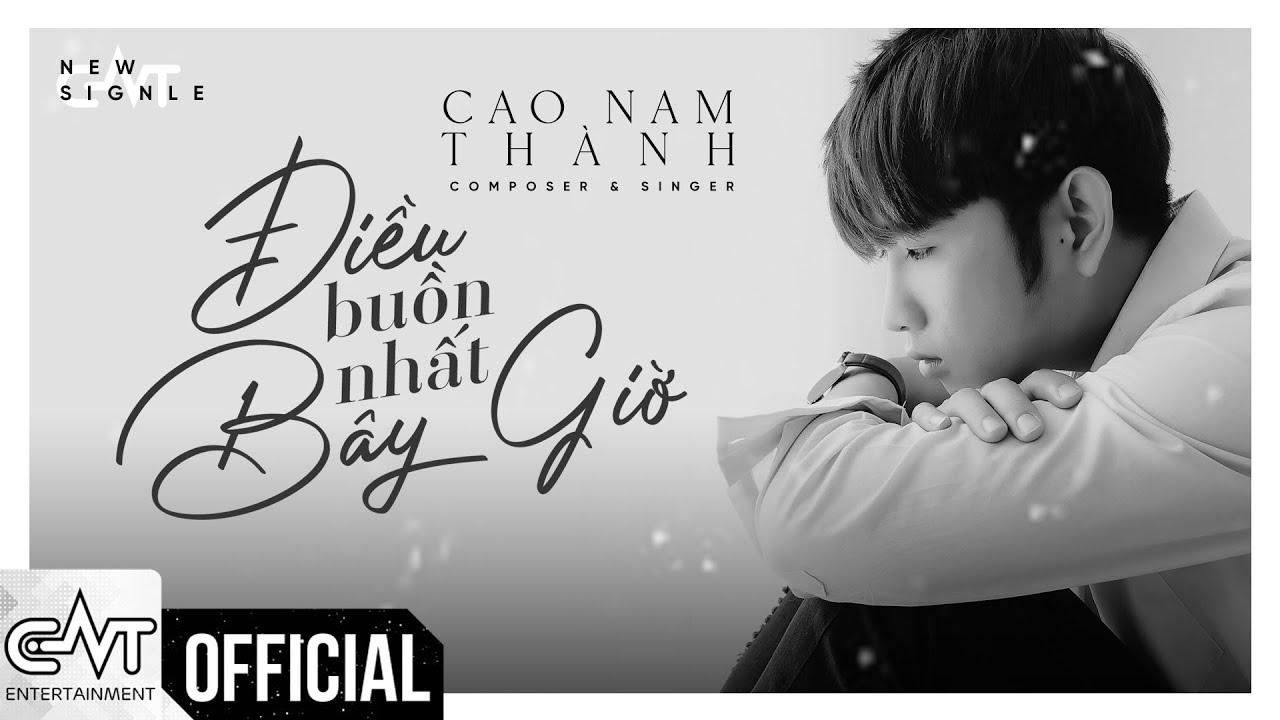 Điều Buồn Nhất Bây Giờ – Cao Nam Thành (#DBNBG) | OFFICIAL L/V