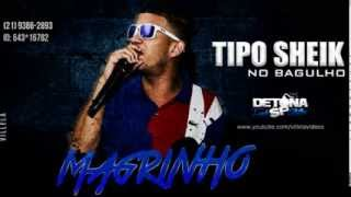MC MAGRINHO  TIPO SHEIK DO BAGULHO