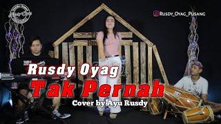 Tak Pernah (Cover) Rusdy Oyag voc Ayu Rusdy