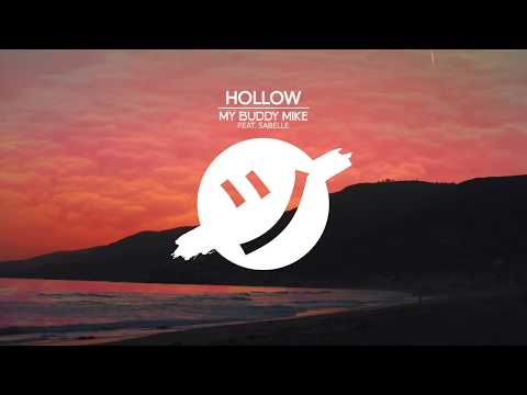 My Buddy Mike - Hollow (feat. Sabelle) (Official Lyric Video)