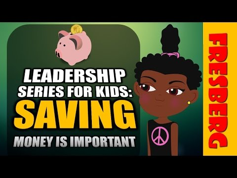 How to save money as a kid! Watch our Leadership Series: Money saving for kids (Educational Video)