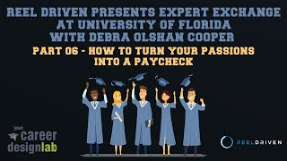 Reel Driven Presents Expert Exchange - 06 - How to Turn Your Passions Into A Paycheck