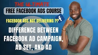 The Difference Between Facebook Ad Campaign, Ad Set, and Ads - Facebook Ads Structure Tutorial