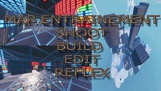 (CODE) ENTRAINEMENT MAP - SHOOT, BUILD, EDIT, ETC (Fortnite: Battle Royale)