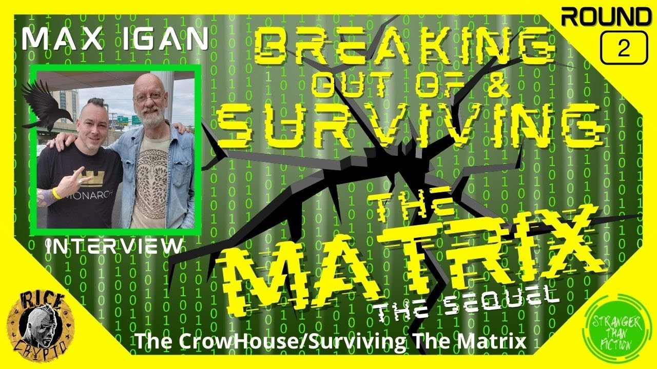 STF: Breaking Out Of & Surviving The Matrix w Max Igan (The CrowHouse) Round 2