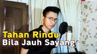 Download TAHAN RINDU BILA JAUH SAYANG (ARVIAN COVER) - ANAKKOMPLEKS