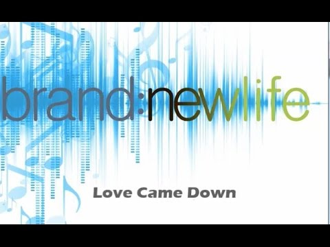 Love Came Down - Lyric Video