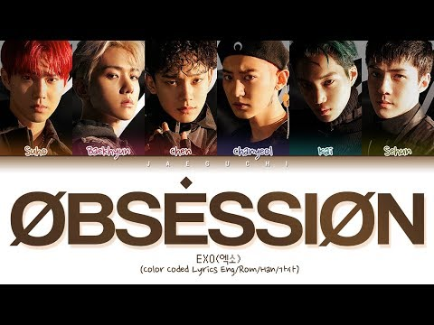 EXO (엑소) - OBSESSION (Color Coded Lyrics Eng/Rom/Han/가사)