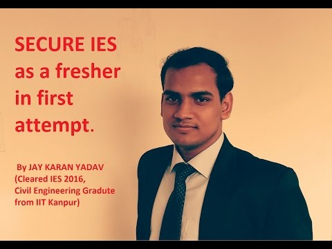 Secure IES as a fresher in first attempt - Part 1 by JAY-AIR 21 (ESE 17), IIT Kanpur Graduate