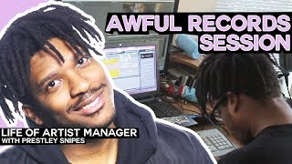 Awful Records Session [Life of Artist Manager]