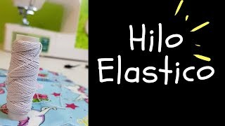 Como usar Hilo Elastico  Tips y mas!!