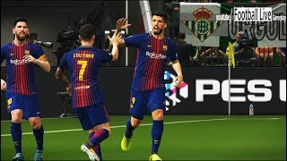 PES 2018 | Real Betis vs FC Barcelona | Full Match | Gameplay PC