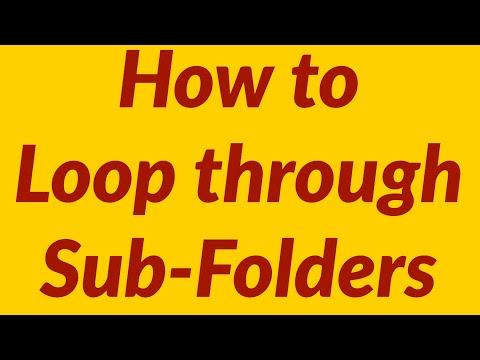 How To Loop Through Sub-Folders